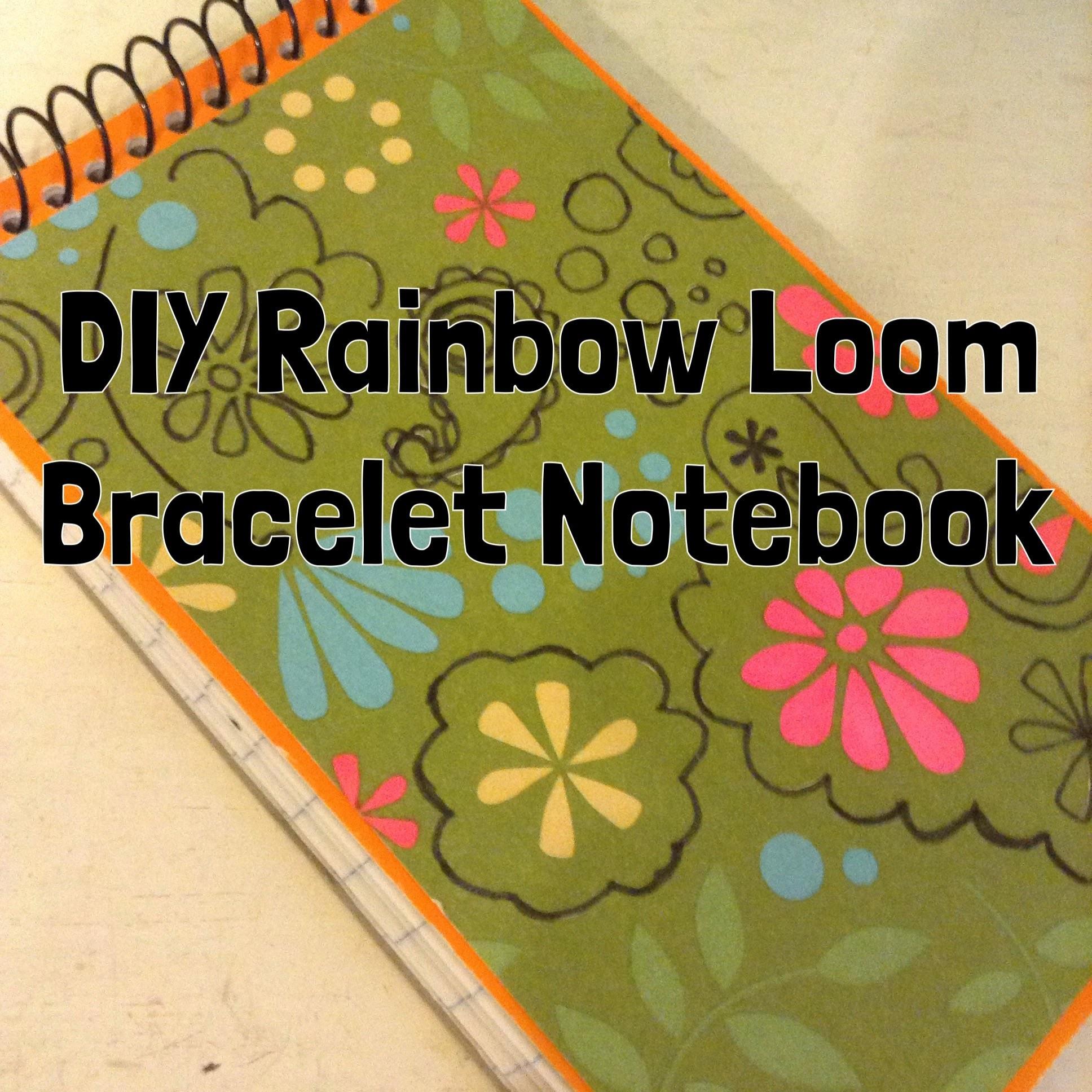 DIY Rainbow Loom Bracelet Notebook