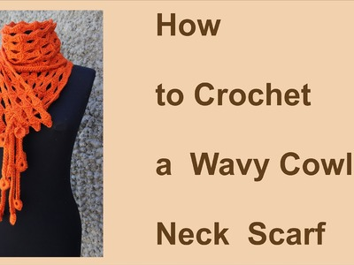 How to Crochet a  Wavy Cowl Neck  Scarf