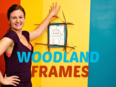 Making Arts and Crafts! Woodland Frames on Making FUN!