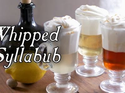 Making Easy and Delicious Whipped Syllabubs
