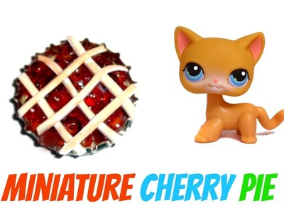 Miniature Cherry Pie - DIY LPS Crafts & Doll Stuff