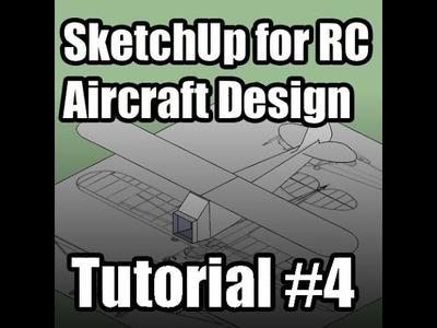 SketchUp for RC Plane Design Tutorial #4