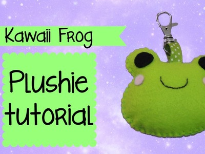 DIY How to make a kawaii frog plushie - tutorial♥