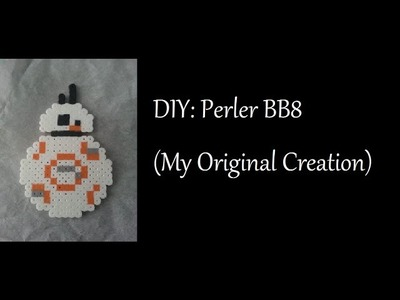 DIY: Perler BB8 (My Original Creation)