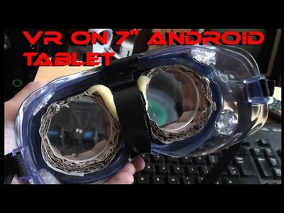 """Making a DIY Virtual Reality headset using a 7"""" Android tablet."""