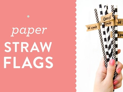 DIY Paper Straw Flags with Printable Word and Pages Template
