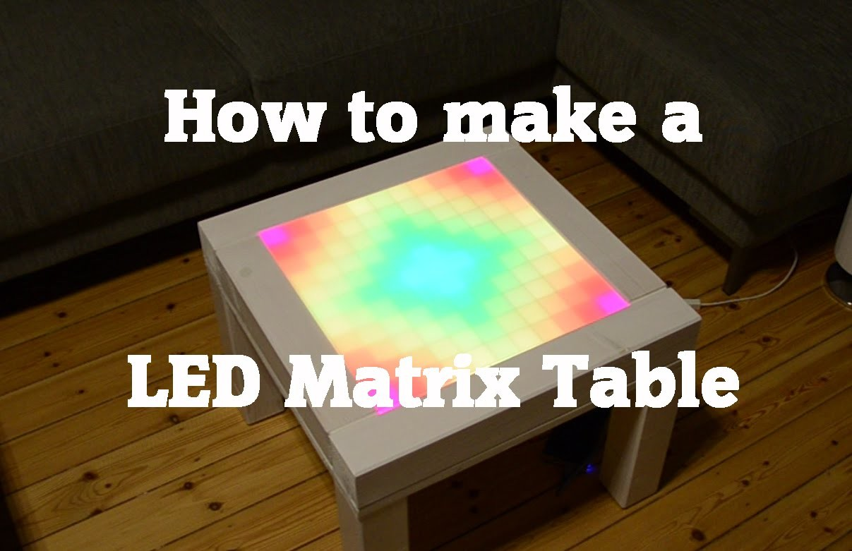 How to make a DIY LED Matrix Table