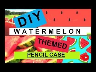 DIY Felt  Pencil Case-(WATERMELON themed)  *_*~by