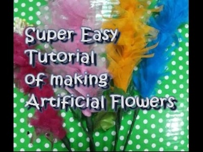 DIY - Super Easy Tutorial of Making Artificial Flowers