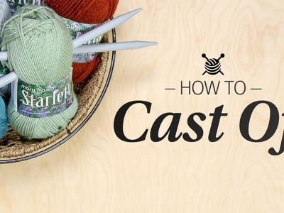 How to Cast Off- Learn to Knit Quick