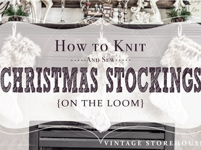 How to Make Your Own Knitted Christmas Stockings {Part 1}