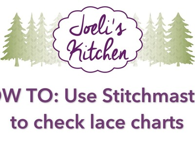 How To: Use Stitchmastery to check lace charts