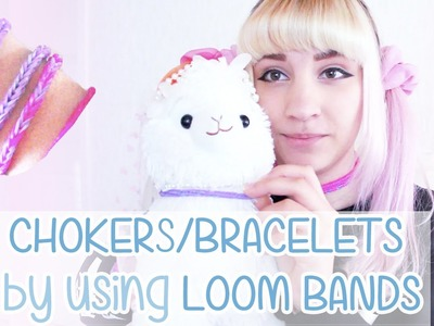 DIY: CHOKERS. BRACELETS by using LOOM BANDS