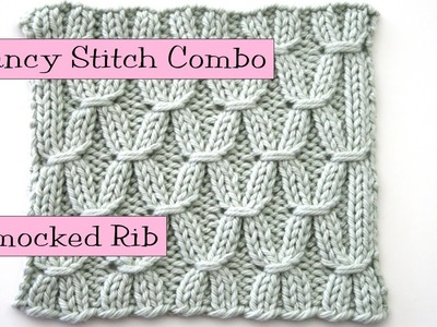 Fancy Stitch Combo - Smocked Rib