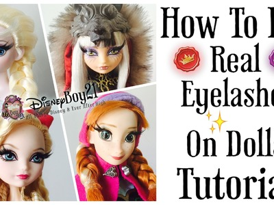 How to Apply Real (False) Eyelashes on Dolls Tutorial - Rooted Eyelash Effect Frozen Ever After High