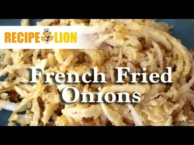 How to Make French Fried Onions