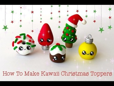 How To Make Kawaii Christmas Toppers