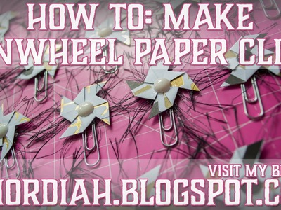 How To: Make Pinwheel Paper Clips
