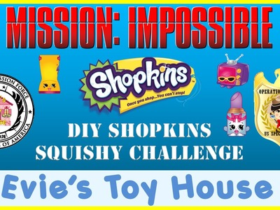 Mission Impossible DIY Shopkins Squishy Challenge to Start With Toys