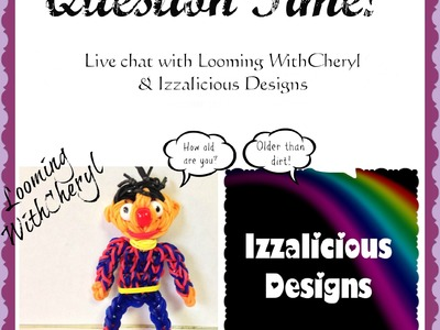 Rainbow Loom Q&A Time with Looming WithCheryl & Izzalicious Designs