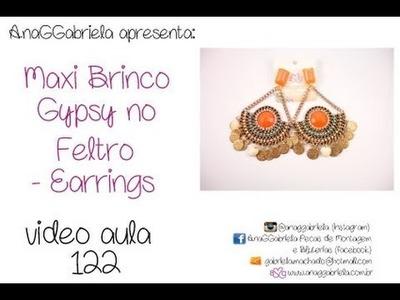 AnaGGabriela - Vídeo-Aula 122 - Maxi-Brinco Gypsy no feltro - Earrings