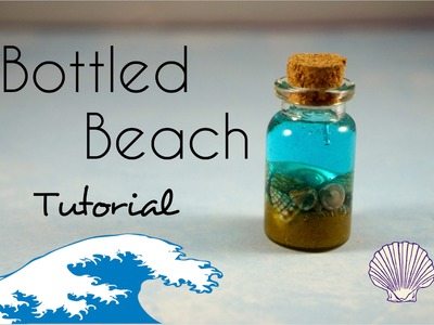 Bottled Beach Tutorial! Easy and Cute :)