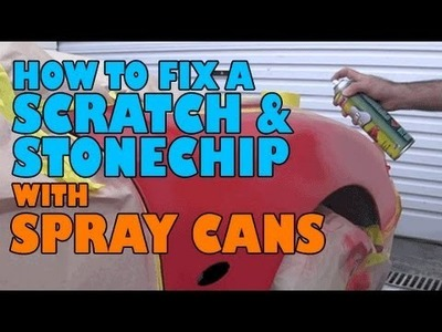 How to fix a scratch & stone chip with spray cans.