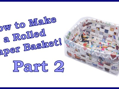 How to Make a Rolled Paper Basket Part 2 of 6. Making Paper Tubes