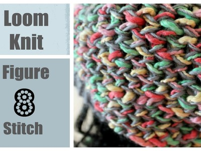 LOOM KNITTING STITCHES Figure 8 Stitch on a Round Loom