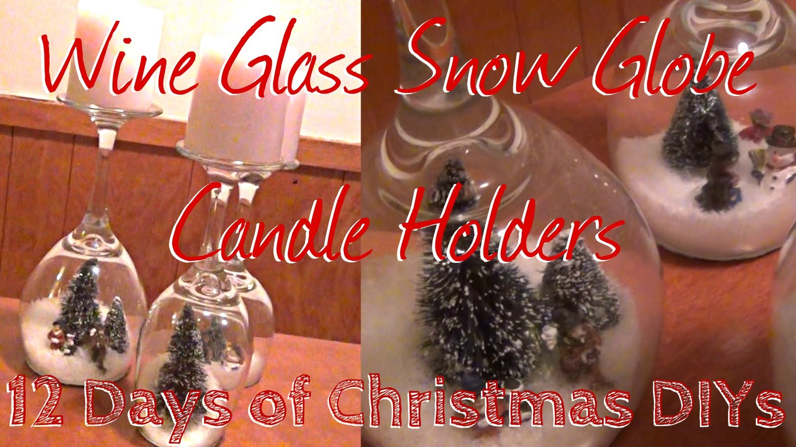 Wine Glass Snow Globe Candle Holders ♥ 12 Days of Christmas DIYs - DAY FIVE