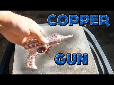 DIY Casting a Toy Ray Gun Into Solid Copper How To
