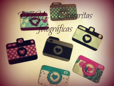 DIY - Como hacer Camaritas fotográficas - How to make photo cameras