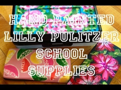 DIY: Hand Painted School Supplies (Lilly Pulitzer Inspired) ♡ Theeasydiy #Organization