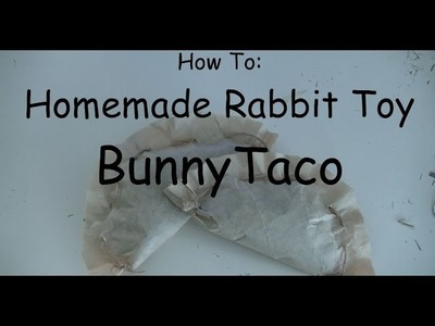 How to make Homemade Rabbit toy-Bunny Taco_DIY