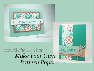 Make Your Own Pattern Paper with DOstamping