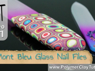 Mont Bleu Glass Nail Files Review and Polymer Clay Project