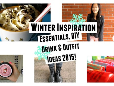Winter Inspiration - Essentials, DIY Drink & Outfit Ideas 2015! | Aianna Khuu