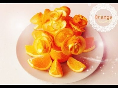 Art In Orange Show 《Made Easy Tutorial》 Fruit Carving Orange Rose Flowers
