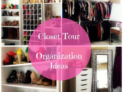Closet Tour + Organization Ideas
