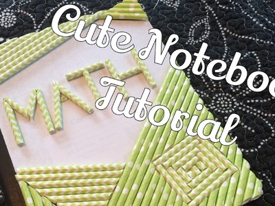 DIY Back To School Decorated Straw Notebook Tutorial!