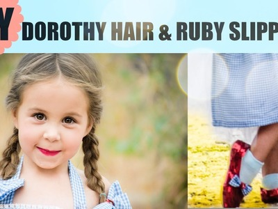 DIY Dorothy Ruby Slippers and Hair - Wizard of Oz Costume
