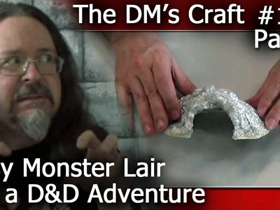 Building a MONSTER LAIR for Dungeons & Dragons Adventure (The DM's Craft #113.Part 1)