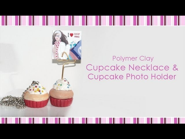 Polymer Clay Cupcake & Photo Holder Tutorial