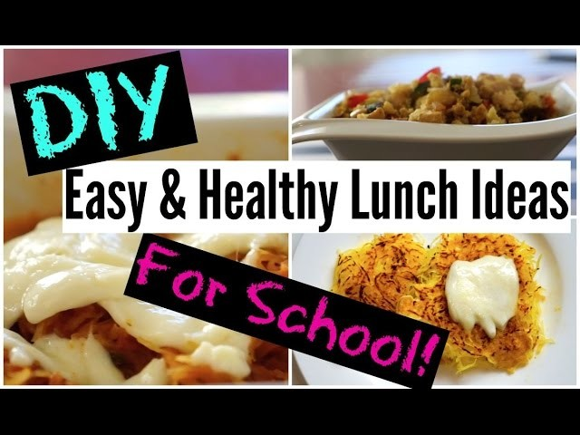 DIY Easy and Healthy Lunches Ideas For School!