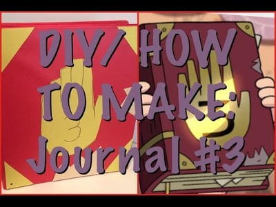 DIY: Make a Journal #3 from Gravity Falls
