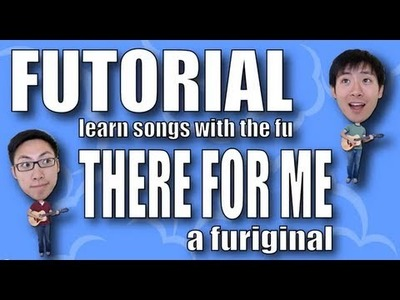 Futorial.Tutorial - There for Me by The Fu