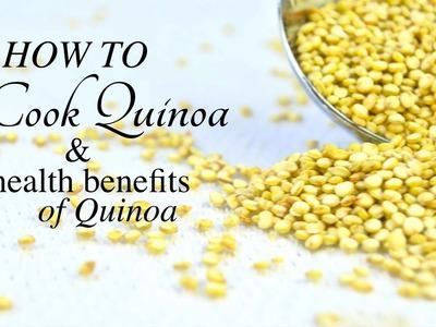 HOW TO COOK QUINOA | Health Benefits of Quinoa
