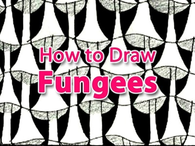 How to Draw the Zentangle Pattern Fungees