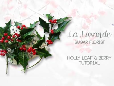 How to make Gumpaste Holly Leaf and Berries Tutorial - LaLavande Sugar Florist