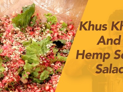 How To Make Khus Khus (Poppy Seeds) & Hemp Salad